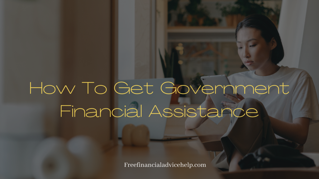 How To Get Government Financial Assistance
